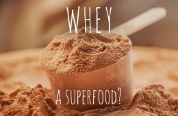 is whey a superfood?